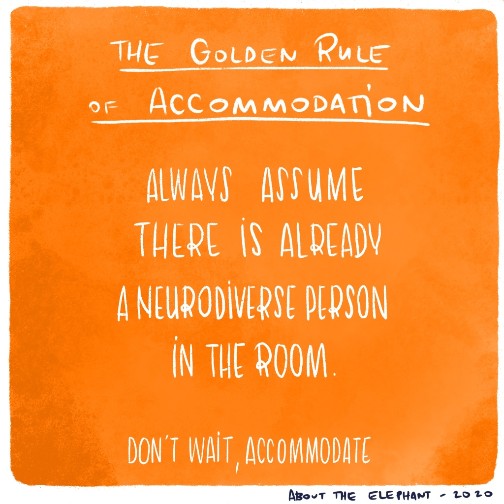 Illustration describing the golden rule of accommodation on the workplace. It says: always assume there is already a neurodiverse person in the room.